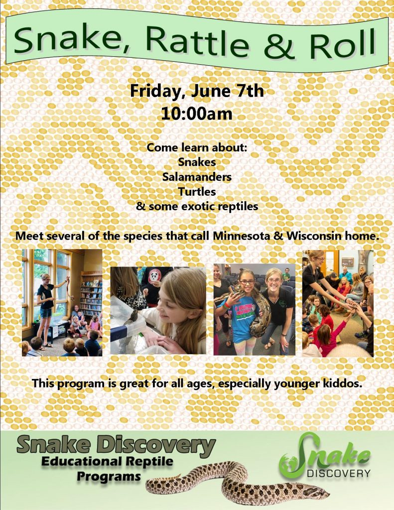 Snake Discovery program at the library, Friday, June 7 at 10am.