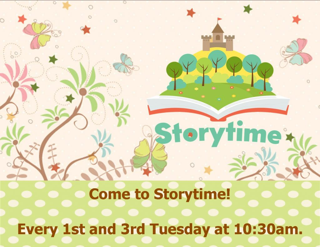 Storytime at the Library every 1st and 3rd Tuesday at 10:30am.