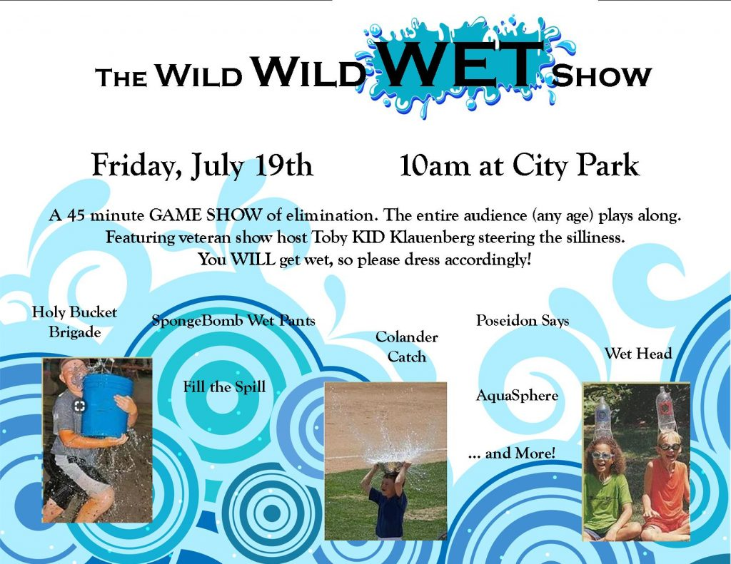 Wild Wild Wet Show in City Park, July 19 at 10am