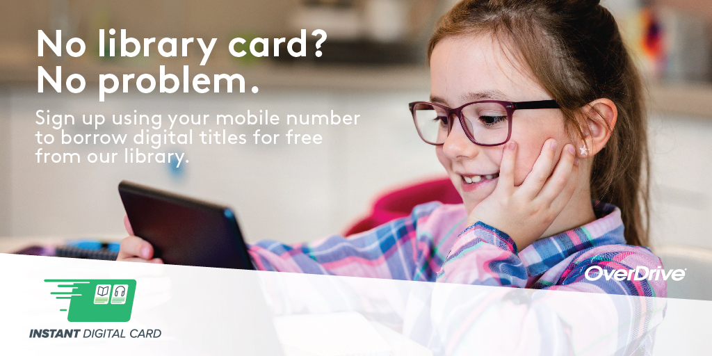 No library card? No problem. Get an instant digital card.