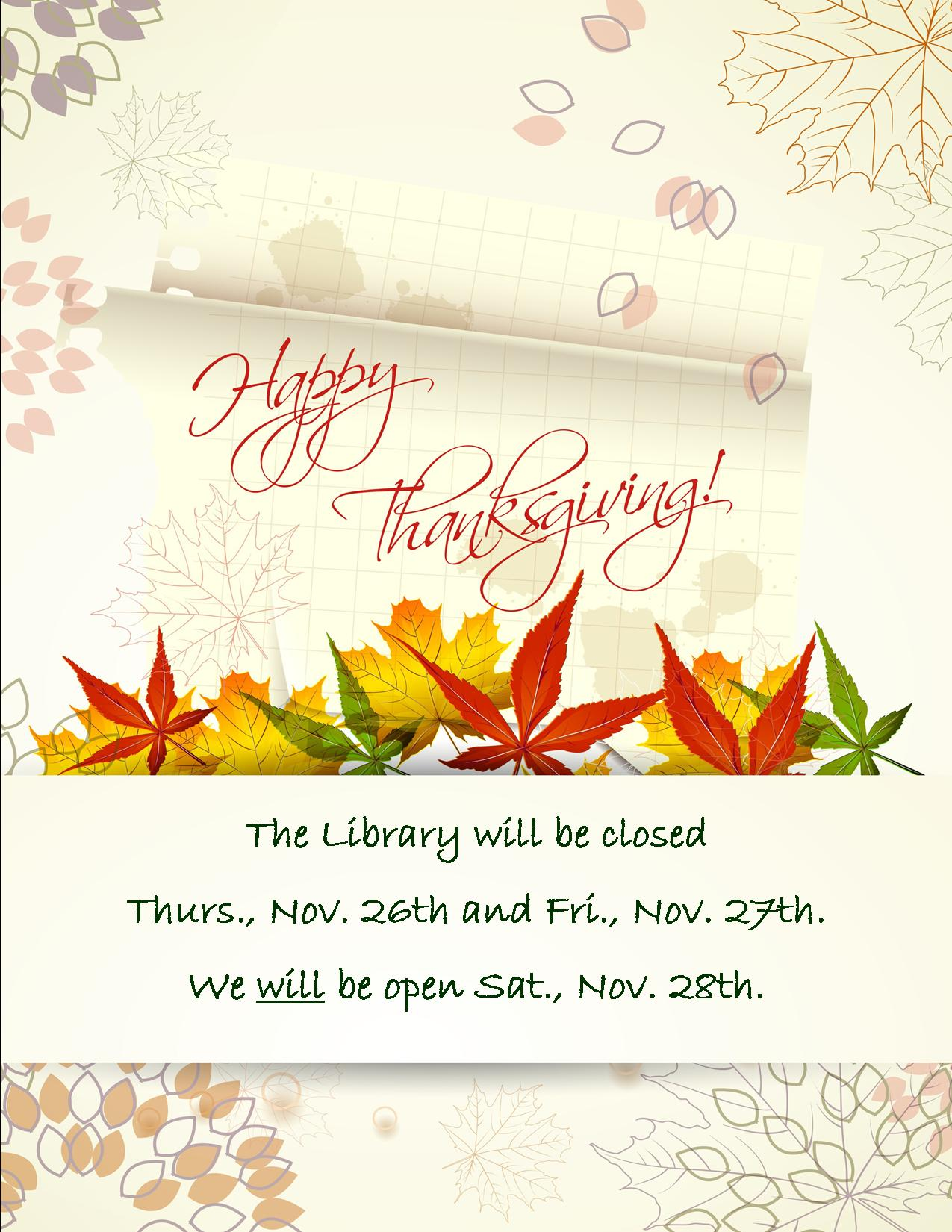 Holiday hours: Library closed 11/26 & 11/27. Open 11/28.